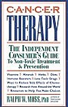 Cancer Therapy : The Independent Consumer's Guide to Non-Toxic Treatment and Prevention
